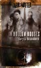 In Hollow Houses